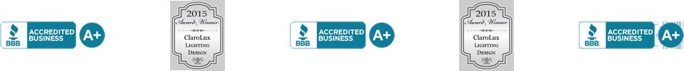 Better Business Bureau A+ Accredited Business and 2015 ClaroLux Lighting Design Award Winner